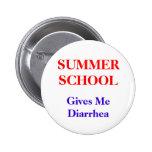 Summer School Diarrhea Pinback Button
