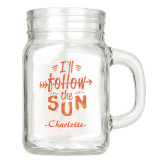 Summer Sunshine Follow Sun Cute Personalized Mason Jar