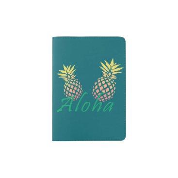 "Beach Themed summer tropical ""aloha"" text, colorful pineapple passport holder"