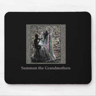 Summon the Grandmothers Climate Change Mousepad