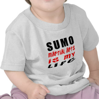 Sumo is my life t-shirts