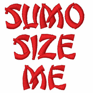 Sumo Size Me/Buffet Warrior Embroidered Shirt