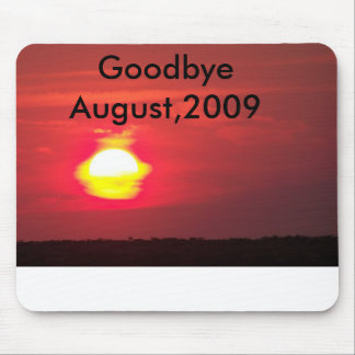 sun-a-fire, Goodbye August,2009 Mouse Pad
