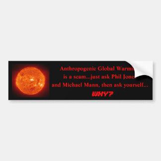 sun, Anthropogenic Global Warming, is a scam...... Car Bumper Sticker