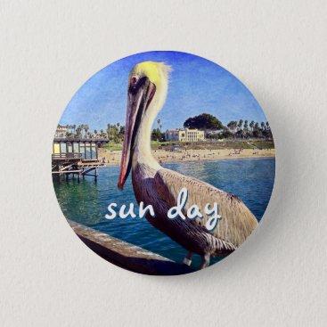 "Beach Themed ""Sun day"" quote beach pier pelican photo button"