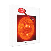 Sun Earth You Are Here Astronomy Humor Canvas Print