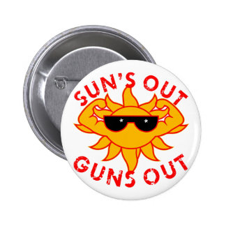 Sun's Out Guns Out Body Building Strength Training Button