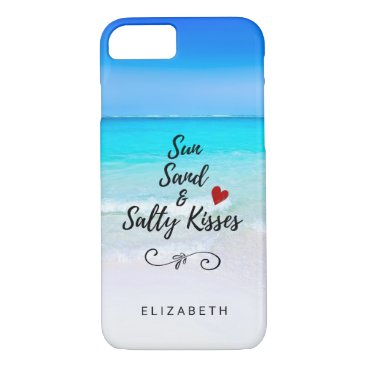 Beach Themed Sun Sand and Salty Kisses Tropical Beach Custom iPhone 7 Case