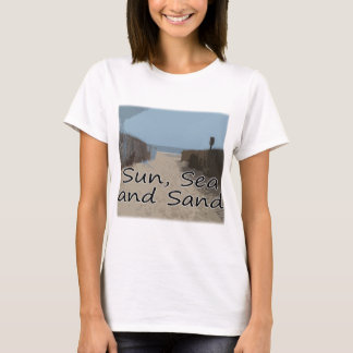Sun, Sea and Sand T-Shirt