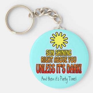 Sun shining right above you, UNLESS IT'S DARK ;) Basic Round Button Keychain