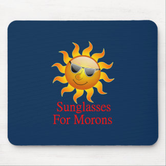 Sun Sunglasses for Morons Mouse Pad