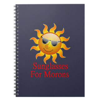 Sun Sunglasses for Morons Spiral Notebook