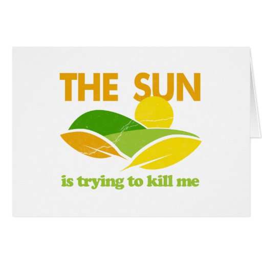 Sun Trying To Kill Me Cards