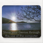 Sun water, Shine your Genius through the use of... Mouse Pads