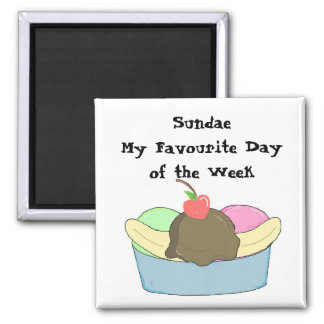 Sundae My Favourite Day Magnet