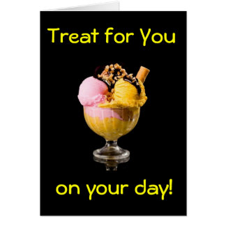 """SUNDAE TREAT FOR YOUR """"40th BIRTHDAY"""" Greeting Cards"""