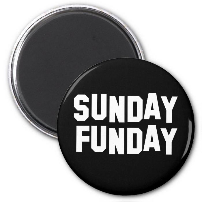 Sunday Funday 2 Inch Round Magnet