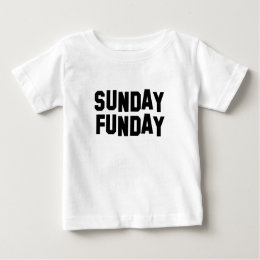 Sunday Funday Baby T-Shirt