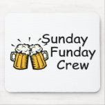 Sunday Funday Crew (Beer) Mouse Pad