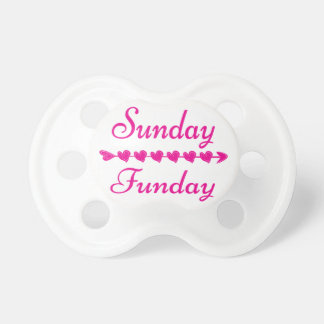 Sunday Funday Cute Funny Pink Heart Pacifier