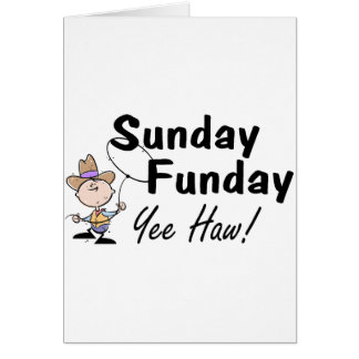 Sunday Funday Yee Haw Card