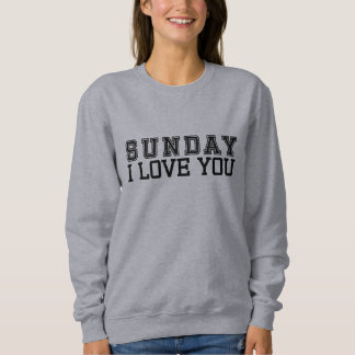 SUNDAY I love you shirt
