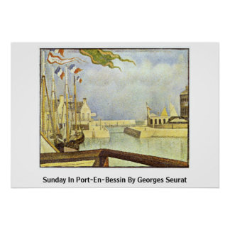 Sunday In Port-En-Bessin By Georges Seurat Poster