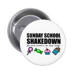 Sunday School Shakedown Pinback Buttons