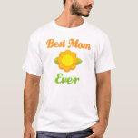 Sunflower Best Mom Ever Womens Tshirt