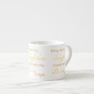 Sunflower Love Quote Espresso Mug 6 Oz Ceramic Espresso Cup