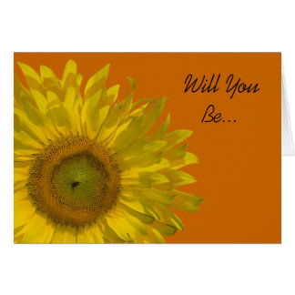 Sunflower on Orange Will You Be My Bridesmaid Card