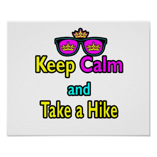 Sunglasses Keep Calm And Take A Hike Poster