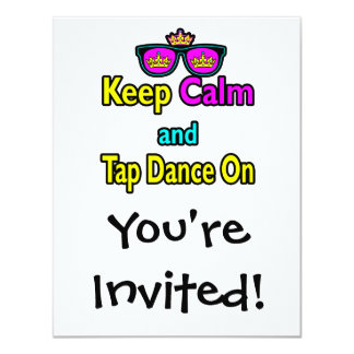 Sunglasses Keep Calm And Tap Dance On 4.25x5.5 Paper Invitation Card
