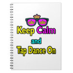 Sunglasses Keep Calm And Tap Dance On Spiral Notebook