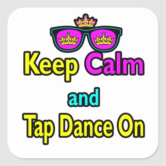 Sunglasses Keep Calm And Tap Dance On Square Sticker