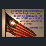 "Sunlit Flag with Joshua 1:9 Photo Print<br><div class=""desc"">Be Strong and Courageous and do not be afraid! This famous Bible passage is displayed with a United States flag with the sun shining through the stars.</div>"