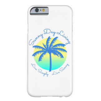 Sunny Day Living 6S iPhone Case
