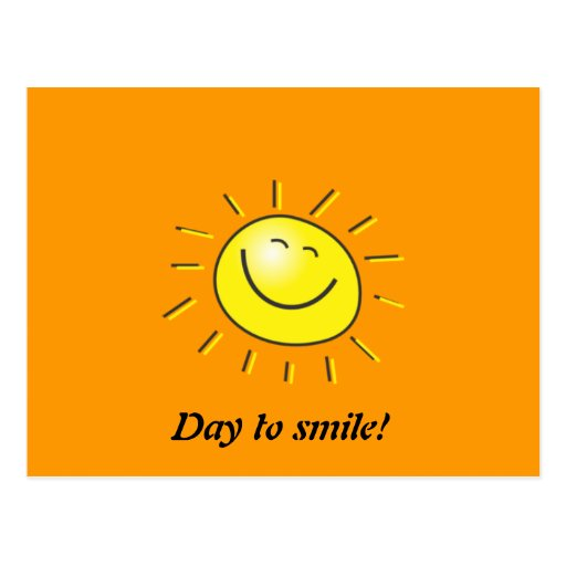 http://rlv.zcache.com/sunny_day_smiling_sun_day_to_smile_post_cards-r4ea8fa3f17b845a3953d2988d9212692_vgbaq_8byvr_512.jpg