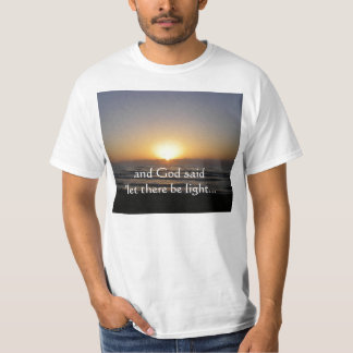 "Sunrise, and God said ""let ... T-Shirt"