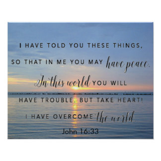 Sunrise encouragement bible verse John 16:33 Poster