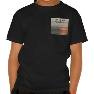 Sunrise, God will take care of you! T Shirt
