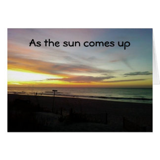 SUNRISE PHOTO-AS THE SUN COMES UP ON MY MIND CARD