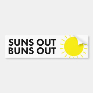 Suns Out Buns Out Car Bumper Sticker