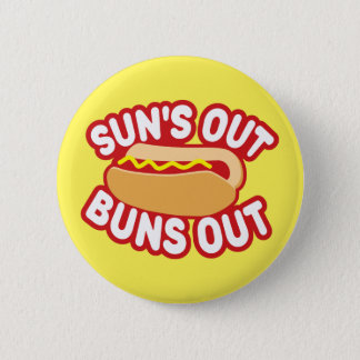 Suns Out Buns Out Button