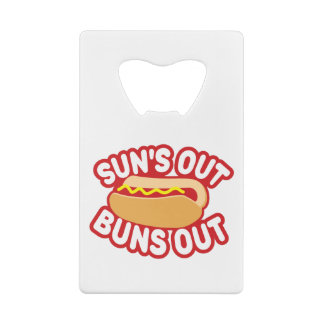 Suns Out Buns Out Credit Card Bottle Opener