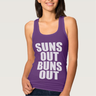 Suns Out Buns Out Funny women's tank