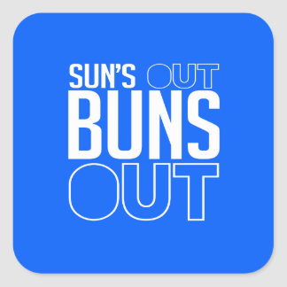 Sun's out Buns out Square Sticker