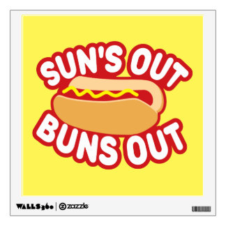 Suns Out Buns Out Wall Decal