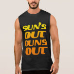 Suns Out Guns Out Fitness and Gym Sleeveless T-shirt