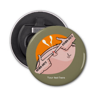 Suns out Guns Out Funny Pimple Bottle Opener